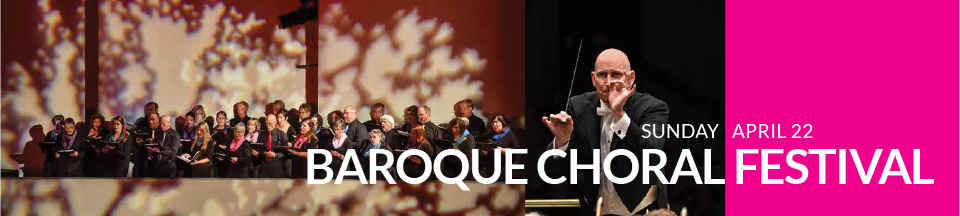 Apr 2018 – Baroque Choral Festival